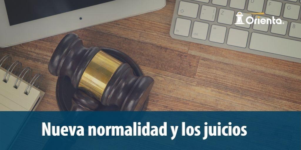 Nueva normalidad y los juicios