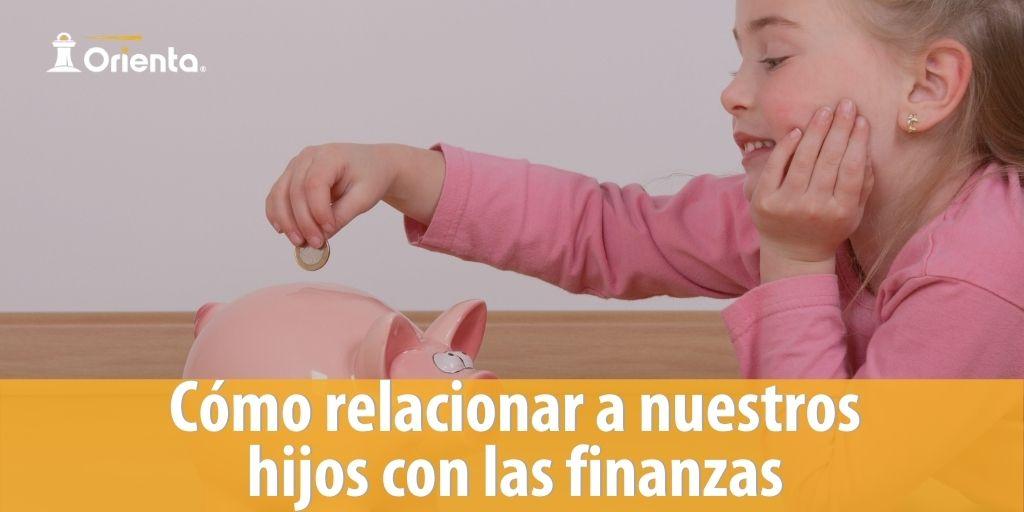 Cómo relacionar a nuestros hijos con las finanzas