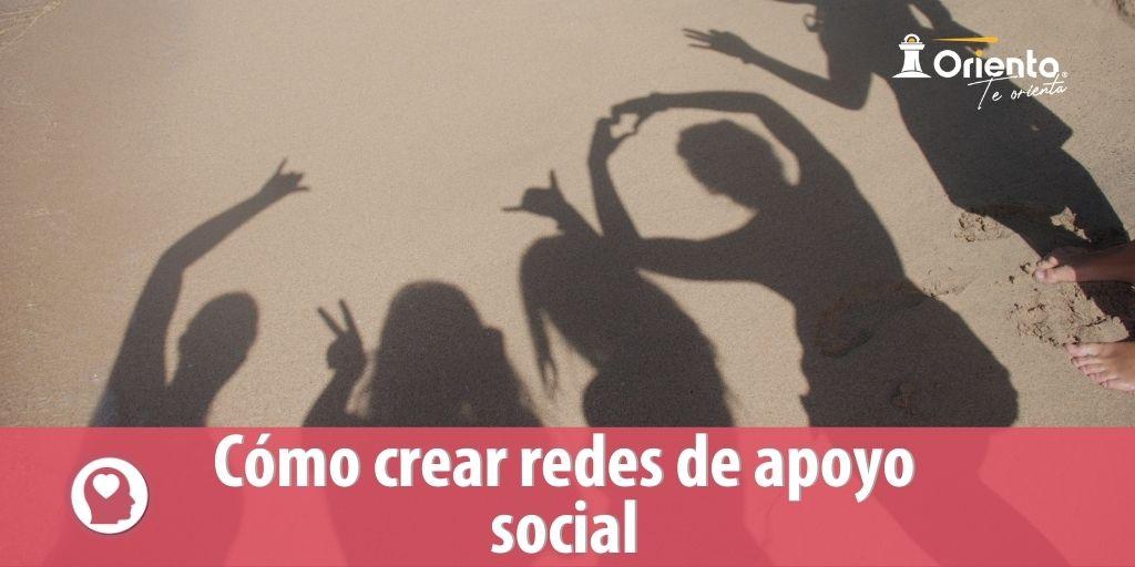 Cómo crear redes de apoyo social