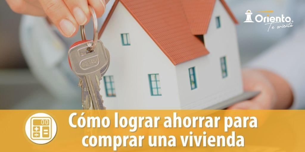 Cómo lograr ahorrar para comprar una vivienda