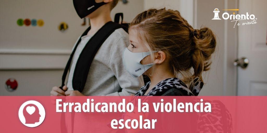 Erradicando la violencia escolar